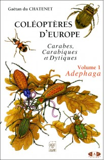 Coléoptères d'Europe - Carabes, Carabiques et Dytiques - Volume 1 Adephaga