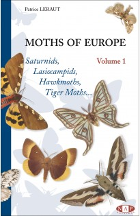Moths of Europe - Volume 1 : Saturnids, Lasiocampids, Hawkmoths, Tiger Moths...