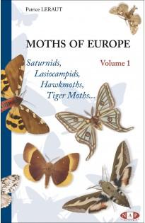 Moths of Europe - Volume 1 : Saturnids, Lasiocampids, Hawkmoths, Tiger Moths...