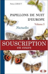 Papillons de nuit d'Europe Vol 5 : Noctuelles