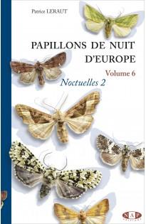 Papillons de nuit d'Europe Vol 6 : Noctuelles 2